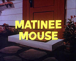 Matinee Mouse