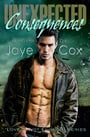 Unexpected Consequences (Love Is Not Enough #1)