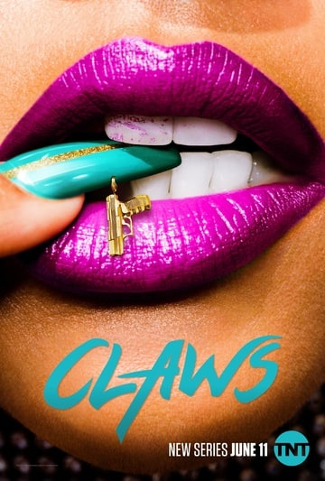 Claws                                  (2017- )