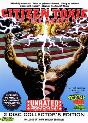Citizen Toxie: The Toxic Avenger IV (Unrated Director's Cut)