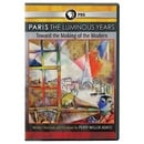PARIS The Luminous Years: Toward the Making of the Modern