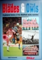 The Blades and the Owls: Pictorial History of the Sheffield Derby Matches