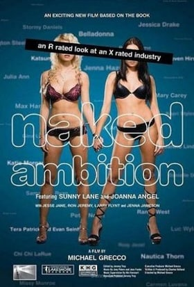 Naked Ambition: An R Rated Look at an X Rated Industry                                  (2009)