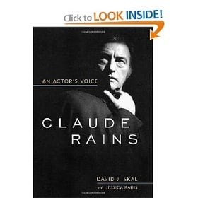 Claude Rains: An Actor's Voice (Screen Classics)