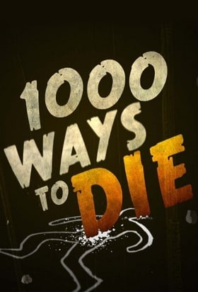 1,000 Ways To Die