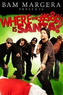 Bam Margera Presents: Where The #$&% Is Santa?