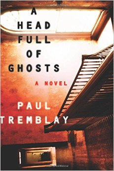 A Head Full of Ghosts: A Novel