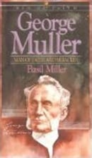 George Muller: Man of Faith and Miracles - Basil Miller