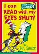 Dr. Seuss Classic Collection - I Can Read With My Eyes Shut