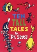 Ten Tall Tales by Dr. Seuss
