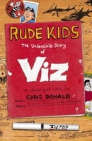 "Rude Kids: The Unfeasible Story of ""Viz"""