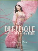 Burlesque and the Art of the Teese / Fetish and the Art of the Teese