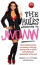 The Rules According to JWOWW: Shore-Tested Secrets on Landing a Mint Guy, Staying Fresh to Death, an