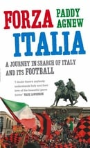Forza Italia: A Journey in Search of Italy and Its Football