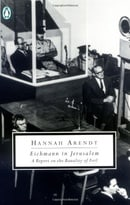 Eichmann in Jerusalem: A Report on the Banality of Evil (Penguin Twentieth Century Classics)
