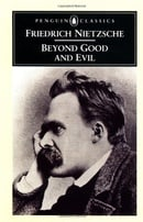 Beyond Good and Evil: Prelude to a Philosophy of the Future (Classics)