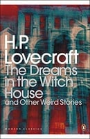 The Dreams in the Witch House and Other Weird Stories (Penguin Modern Classics)