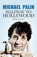 Halfway To Hollywood: Diaries 1980 to 1988: The Film Years