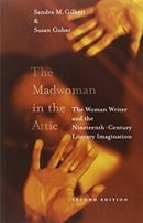 The Madwoman in the Attic: The Woman Writer and the Nineteenth-century Literary Imagination (Yale No