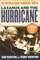 "Lazarus and the Hurricane: The Untold Story of the Freeing of Rubin ""Hurricane"" Carter"