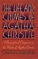 The Life and Crimes of Agatha Christie: A Biographical Companion to the Works of Agatha Christie