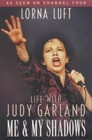 Me and My Shadows: Life with Judy Garland