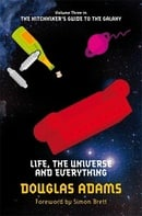 Life, the Universe and Everything (Hitchhikers Guide 3)