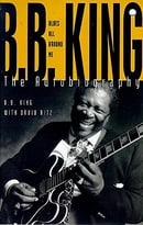 Blues All Around Me: B.B.King - The Autobiography