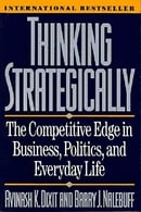 Thinking Strategically: Competitive Edge in Business, Politics and Everyday Life