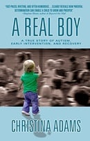 A Real Boy: A True Story of Autism, Early Intervention, and Recovery