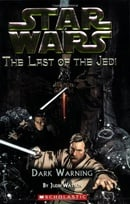 Star Wars: The Last of the Jedi - Dark Warning