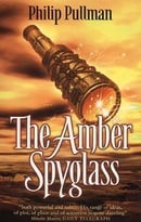 The Amber Spyglass (His Dark Materials, Book 3)