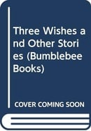 Three Wishes and Other Stories (Bumblebee Books)