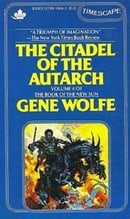 The Citadel of the Autarch (Book of the New Sun, Vol. 4)