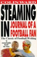 Steaming in: Journal of a Football Fan