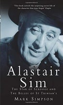 Alastair Sim: The Star of Scrooge and the Belles of St Trinian