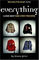Everything (A Book about Manic Street Preachers)