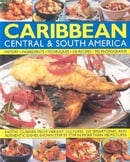 The Illustrated Food and Cooking of the Caribbean, Central and South America: Tropical Cuisines Stee