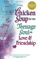 Chicken Soup for the Teenage Soul on Love and Friendship (Chicken Soup for the Soul (Paperback Healt