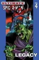 Ultimate Spider-Man Volume 4: Legacy: Legacy v. 4
