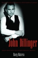 John Dillinger: The Life and Death of America