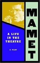 A Life in the Theatre: A Play (Mamet, David)