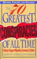 The 70 Greatest Conspiracies of All Time: History