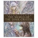 "The World of ""the Dark Crystal"": Featuring New Art and Introduction by the Artist"