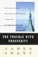 The Trouble with Prosperity:: A Contrarian