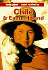 Chile and Easter Island: A Travel Survival Kit (Lonely Planet Travel Survival Kit)