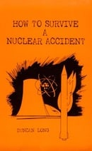 How to Survive a Nuclear Accident