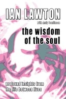 The Wisdom of the Soul: Profound Insights from the Life Between Lives (Books of the Soul)