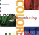 """Pantone"" Guide to Communicating with Color"