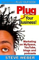 Plug Your Business! Marketing on MySpace, YouTube, Blogs and Podcasts and Other Web 2.0 Social Netwo